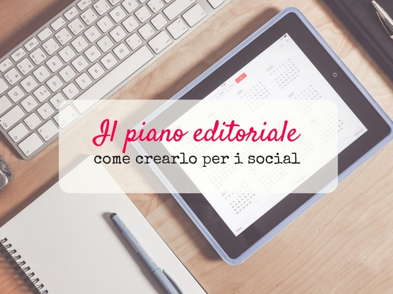 Come creare piano editoriale per i social