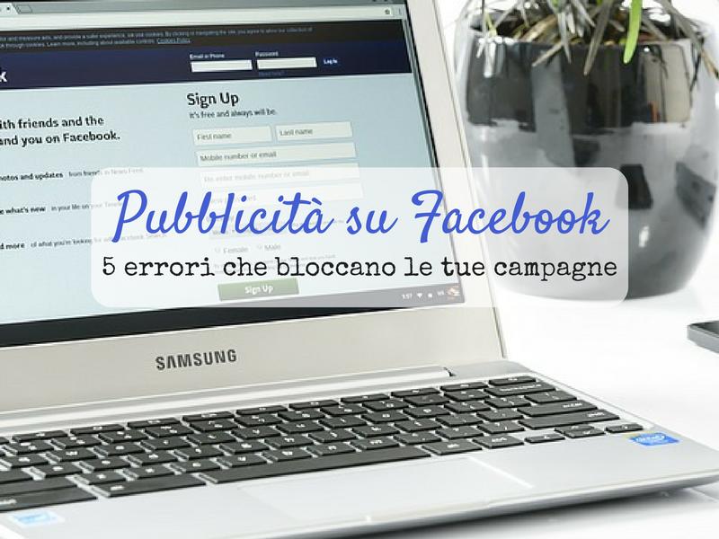 errori-che-bloccano-le-tue-campagne-facebook