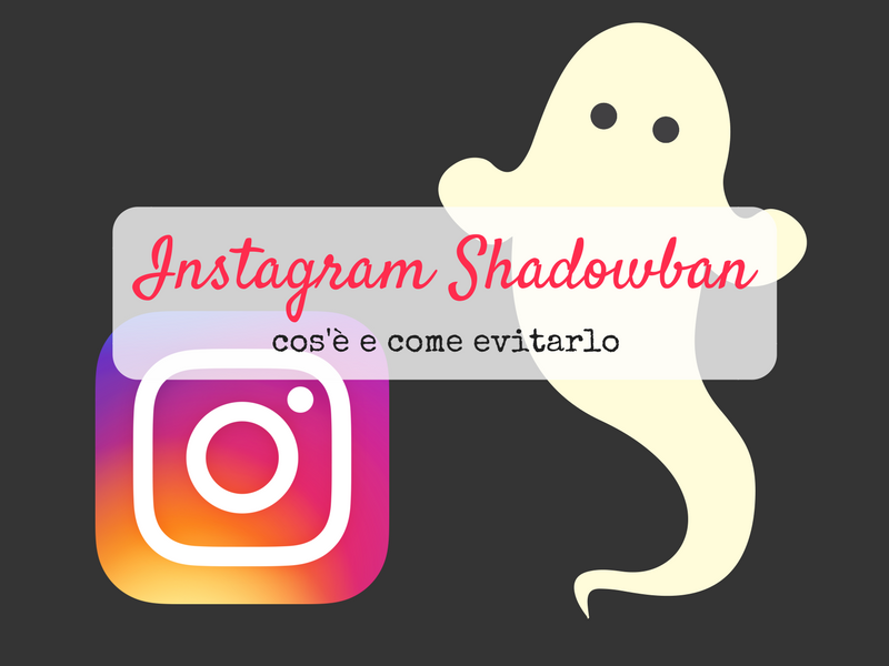 2e4361c9fb05 Instagram Shadowban  cos è e come evitarlo - Elisa Pasqualetto