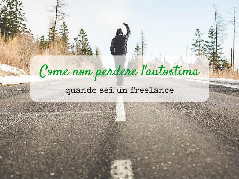 Vita da freelance com e non perdere l'autostima