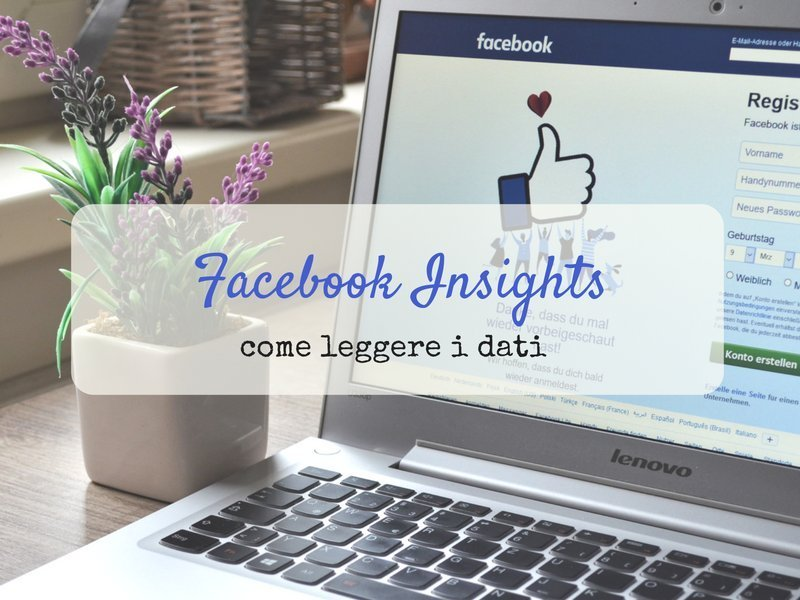 Facebook Insights: come leggere i dati